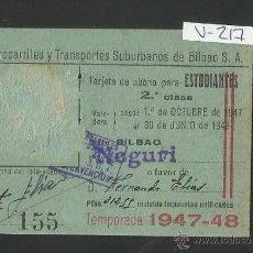 Coleccionismo Billetes de transporte: FERROCARRIL Y TRANSPORTES SUBURBANOS DE BILBAO - ABONO ESTUDIANTE - AÑO 1947 -48 - (V-217). Lote 40878326