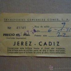 Coleccionismo Billetes de transporte: ANTIGUO BILLETE TRANSPORTE GENERALES COMES S.A CADIZ JEREZ AÑOS 70S . Lote 41515636