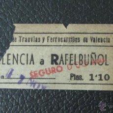 Coleccionismo Billetes de transporte: COMPAÑIA TRANVÍAS Y FERROCARRILE DE VALENCIA. VALENCIA A RAFELBUÑOL. CON SEGURO. Lote 41747794