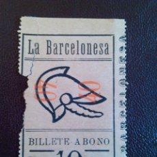 Coleccionismo Billetes de transporte: BILLETE TRANVÍA / LA BARCELONESA / 10 CTS / FINAL SIGLO XIX. Lote 43152514