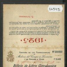 Coleccionismo Billetes de transporte: BILLETE FERROCARRIL - BILLETE DE LIBRE CIRCULACION AÑO 1925 - ORENSE A VIGO - 1ª CLASE - (26545). Lote 46098069