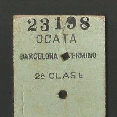 Collectionnisme Billets de transport: BILLETE FERROCARRIL - OCATA-BARCELONA. Lote 48019639