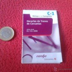 Coleccionismo Billetes de transporte: FOLLETO HORARIOS DE TRENES DE CERCANIAS 2008 C-1 MALAGA FUENGIROLA RENFE TREN FERROCARRIL ESCASO IDE. Lote 153046169