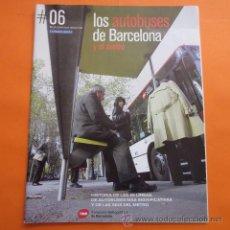 Coleccionismo Billetes de transporte: REVISTA - LOS AUTOBUSES DE BARCELONA Y EL METRO HISTORIA DE SUS LINEAS. Lote 50027605