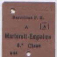 Coleccionismo Billetes de transporte: BILLETE TREN FERROCARRIL BARCELONA P.E MARTORELL EMPALME 3A TERCERA CLASE. Lote 50959742