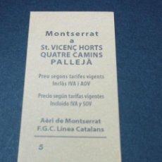 Coleccionismo Billetes de transporte: BILLETE AEREO MONTSERRAT F.G.C. LINEA CATALANES FERROCARRILES GENERALITAT - MONTSERRAT A PALLEJA. Lote 51651280