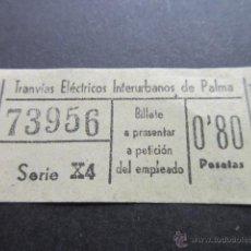 Coleccionismo Billetes de transporte: BILLETE EMPRESA TRANVIAS ELECTRICOS INTERURBANOS DE PALMA. Lote 51810732