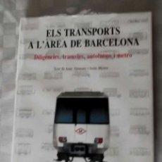 Coleccionismo Billetes de transporte: ELS TRANSPORTS A L'AREA DE BARCELONA.-JOAN ALEMANY LLOVERA , L' AVENC S. A. 1987. Lote 52127278
