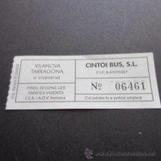 Coleccionismo Billetes de transporte: BILLETE VILANOVA TARRAGONA EMPRESA CINTOI BUS . Lote 53598225
