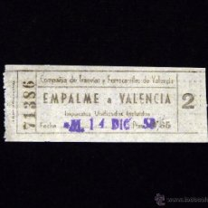 Coleccionismo Billetes de transporte: BILLETE COMPAÑIA DE TRANVIAS Y FERROCARRILES DE VALENCIA. EMPALME A VALENCIA 1956. Lote 54731161