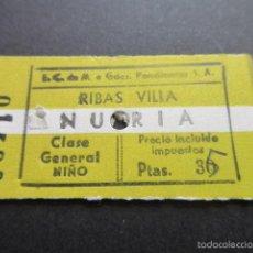 Coleccionismo Billetes de transporte: FERROCARRILES DE MONTAÑA A GRANDES PENDIENTES, S.A. RIBAS VILLA A NURIA CLASE GENERAL NIÑO . Lote 160865956