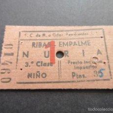Coleccionismo Billetes de transporte: BILLETE FERROCARRILES DE MONTAÑA A GRANDES PENDIENTES, S.A RIBAS EMPALME NURIA - 3ª CLASE NIÑO. Lote 161364421