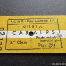 Coleccionismo Billetes de transporte: BILLETE FERROCARRILES DE MONTAÑA A GRANDES PENDIENTES NURIA CARALPS QUERALPS 3ª CLASE . Lote 160865836