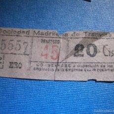 Coleccionismo Billetes de transporte: MADRID BILLETE DE TRANVIA - 20 CÉNTIMOS - TRAYECTO 45 - HRO - SOCIEDAD MADRILEÑA DE TRANVIAS. Lote 56219469