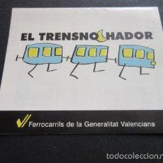 Coleccionismo Billetes de transporte: FERROCARILES GENERALITAT VALENCIA TRENSNOCHADOR HORARIOS Y DISCOTECAS. Lote 56310290