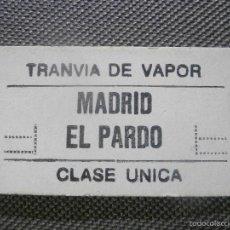 Coleccionismo Billetes de transporte: BILLETE TRANVIA DE VAPOR- MADRID - EL PARDO. Lote 57122080