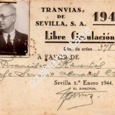 Coleccionismo Billetes de transporte: PASE DE LIBRE CIRCULACIÓN - TRANVÍAS DE SEVILLA - AÑO DE 1944. Lote 57361167