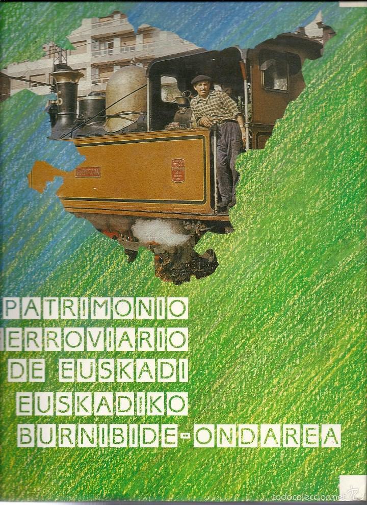 PATRIMONIO FERROVIARIO EN EUZKADI.AÑO 1990.BUENA CONSERVACION.ESPAÑOL Y EUSKERA (Coleccionismo - Billetes de Transporte)