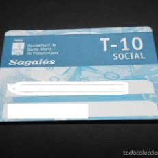 Coleccionismo Billetes de transporte: TARJETA T-10 SOCIAL SANTA MARIA PALAUTORDERA. Lote 142577304