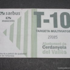 Coleccionismo Billetes de transporte: TARJETA MULTIVIAJE T-10 EMPRESA SARBUS CERDANYOLA DEL VALLES . Lote 117064668