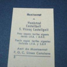 Coleccionismo Billetes de transporte: BILLETE AEREO MONTSERRAT F.G.C. LINEA CATALANES FERROCARRILES GENERALITAT - MONTSERRAT MONISTROL CAS. Lote 59126675