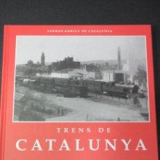 Coleccionismo Billetes de transporte: LIBRO - TRENS DE CATALUNYA LA VIA ANCHO ESTATAL ANCHO INTERNACIONAL ELS CARRILETS. Lote 63002340