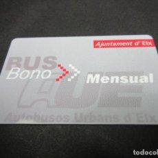 Coleccionismo Billetes de transporte: TARJETA PLÁSTICO BONO BUS MENSUAL AUTOBUSES DE ELCHE. Lote 63434064