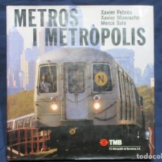 Coleccionismo Billetes de transporte: LIBRO METROS I METROPOLIS EN CATALAN 1990 - PROLOGO MERCE SALA. Lote 68156389
