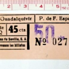 Coleccionismo Billetes de transporte: BILLETE DE TRANVIA DE SEVILLA. 45 CTS.. Lote 71047217