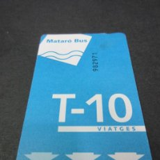 Coleccionismo Billetes de transporte: TARJETA T-10 MATARO BUS . Lote 78412389