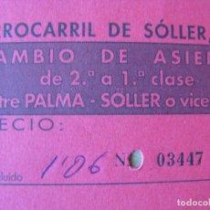 Coleccionismo Billetes de transporte: PPRLY - FERROCARRIL DE SOLLER S.A. CAMBIO ASIENTO DE 2ª A 1ª CLASE ENTRE PALMA SOLLER O VICEVERSA.. Lote 83183304