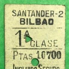 Coleccionismo Billetes de transporte: BILLETE DE TREN - FERROCARRIL SANTANDER - BILBAO - 1ª CLASE. Lote 94994451