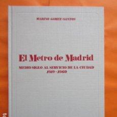 Coleccionismo Billetes de transporte: EL METRO DE MADRID MEDIO SIGLO AL SERVICIO DE LA CIUDAD 1919 - 1969 TAPA DURA. Lote 99218427