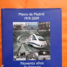 Coleccionismo Billetes de transporte: EL METRO DE MADRID 1919 - 2009 NOVENTA AÑOS DE HISTORIA - AURORA MOYA. Lote 172224754