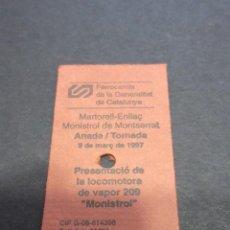 Coleccionismo Billetes de transporte: BILLETE CONMEMORATIVO 9 MARZO 1997 PRESENTACION LOCOMOTORA 209 MONISTROL FERROCARRILES GENERALITAT. Lote 99429255