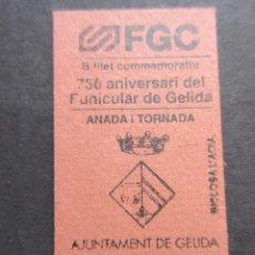 Coleccionismo Billetes de transporte: BILLETE FERROCARRILES GENERALITAT CONMEMORATIVO 75 ANIVERSARIO FUNICULAR GELIDA ANADA/TORNADA. Lote 99430967