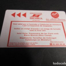 Coleccionismo Billetes de transporte: TARJETA VIAJE IDA Y VUELTA EN LINEA 62 MAS ENTRADA CATALUÑA MINIATURA. Lote 99885975