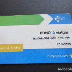 Coleccionismo Billetes de transporte: TARJETA BONO DE 10 VIAJES EMT DE PALMA MALLORCA . Lote 100586423