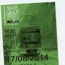 Coleccionismo Billetes de transporte: TARJETA CREMALLERA NURIA FERROCARRILES GENERALITAT - ANADA/TORNADA NURIA-RIBES + ACTIVIDAD PACK. Lote 101016163