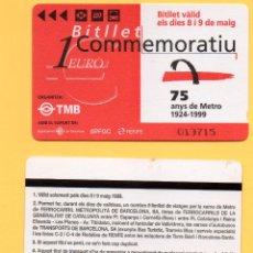 Coleccionismo Billetes de transporte: BILLETE COMMEMORATIVO 75 AÑOS METRO BARCELONA 1924 1999 BITLLET COMMEMORATIU 75 ANYS TMB RENFE FGC. Lote 105116195