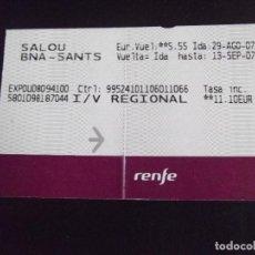 Coleccionismo Billetes de transporte: TRANSPORTE-V37-RENFE-SALOU-BARCELONA-SANTS-2007. Lote 109149247