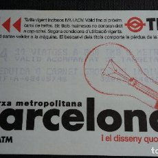 Coleccionismo Billetes de transporte: BILLETE METRO BARCELONA - TARJETA MAGNÉTICA - T4 - DISSENY QUOTIDIÀ BOMBILLA - PUB. TMB. Lote 109984567