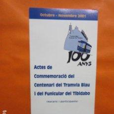 Coleccionismo Billetes de transporte: FOLLETO ACTOS 100 AÑOS TRANVIA BLAU AZUL TIBIDABO Y FUNICULAR BARCELONA OCTUBRE 2001. Lote 110228995