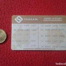 Coleccionismo Billetes de transporte: ANTIGUO TICKET BILLETE DE TRANSPORTE BONO BUS BONOBUS TUSSAM TRANSPORTES URBANOS DE SEVILLA. Lote 111793095