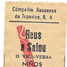 Coleccionismo Billetes de transporte: BILLETE DE LA COMPAÑIA REUSENSE DE TRANVIAS S.A. CARRILET REUS - SALOU BILLETE ESPECIAL NIÑOS LEER N. Lote 195110991