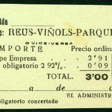 Coleccionismo Billetes de transporte: BILLETES DE 'LA HISPANIA' // REUS - VIÑOLS - PARQUE SAMA // 1950 // U37. Lote 115340611
