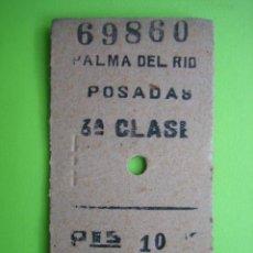 Coleccionismo Billetes de transporte: ANTIGUO BILLETE DE TREN PALMA DEL RÍO-POSADAS. Lote 117287443