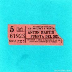 Coleccionismo Billetes de transporte: BILLETE SDAD. TRANVIA ESTACIONES Y MERCADOS DE MADRID 5 CTS ANTON MARTIN- PUERTA DEL SOL. Lote 121656523