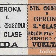 Coleccionismo Billetes de transporte: BILLETE CARRILET DE IDA Y VUELTA 2ª CLASE DE GERONA A STA CRISTINA. Lote 125057259