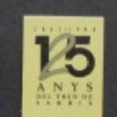 Coleccionismo Billetes de transporte: BILLETE FERROCARRILES GENERALITAT CONMEMORATIVO 125 AÑOS TREN DE SARRIA. Lote 128170395